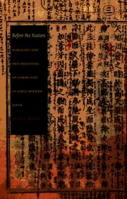 Before the Nation - Kokugaku and the Imagining of Community in Early Modern Japan ebook by Rey Chow,Harry Harootunian,Masao Miyoshi,Madge Huntington,Susan L Burns
