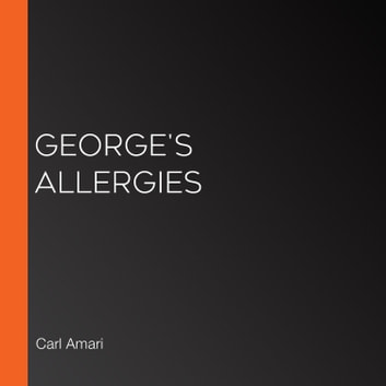 George's Allergies audiobook by Carl Amari