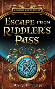 Escape From Riddler's Pass ebook by Amy Lynn Green