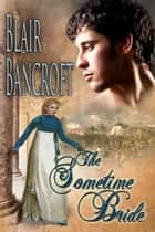 The Sometime Bride ebook by Blair Bancroft