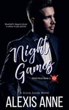Night Games - A Storm Inside Novel ebook by Alexis Anne