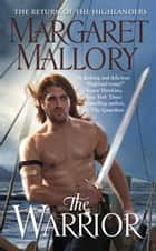 The Warrior ebook by Margaret Mallory