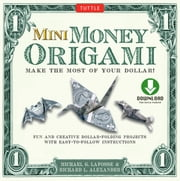 Mini Money Origami - Make the Most of Your Dollar! [Origami with Downloadable Material] ebook by Michael G. LaFosse,Richard L. Alexander