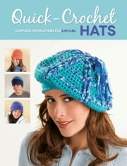 Quick-Crochet Hats - Complete Instructions for 8 Styles ebook by Margaret Hubert