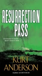 Resurrection Pass ebook by Kurt Anderson