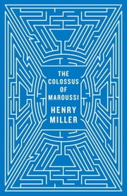 The Colossus of Maroussi (Second Edition) ebook by Henry Miller,Will Self,Ian S. MacNiven