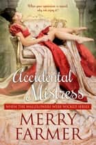 The Accidental Mistress ebook by Merry Farmer