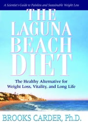 The Laguna Beach Diet ebook by Brooks Carder Ph.D.