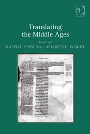 Translating the Middle Ages ebook by Dr Karen L Fresco,Dr Charles D Wright