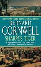 Sharpe's Tiger - The Siege of Seringapatam, 1799 ebook by Bernard Cornwell