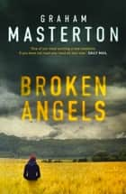 Broken Angels ebook by Graham Masterton