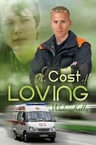 The Cost of Loving ebook by Wade Kelly,Enny Kraft