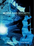 Work and Society - Sociological Approaches, Themes and Methods ebook by Tim Strangleman, Tracey Warren