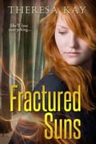 Fractured Suns - Broken Skies, #2 ebook by Theresa Kay