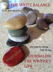 The Write Balance, Journaling the Writer's Life ebook by D. Jean Quarles