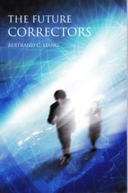 The Future Correctors ebook by Bertrand Liang