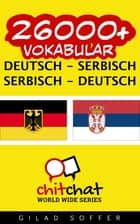 26000+ Vokabular Deutsch - Serbisch eBook by Gilad Soffer