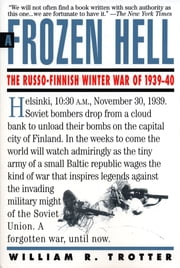 A Frozen Hell - The Russo-Finnish Winter War of 1939-1940 ebook by William Trotter