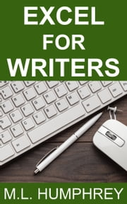 Excel for Writers ebook by M.L. Humphrey