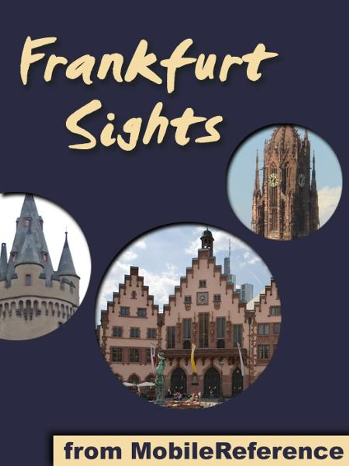 Frankfurt Sights: a travel guide to the top attractions in Frankfurt am  Main, Germany (Mobi Sights) eBook by MobileReference - 9781611981957 |  Rakuten Kobo