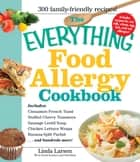 The Everything Food Allergy Cookbook - Prepare easy-to-make meals--without nuts, milk, wheat, eggs, fish or soy ebook by Linda Larsen