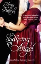 Seducing An Angel - Number 4 in series ebook by Mary Balogh