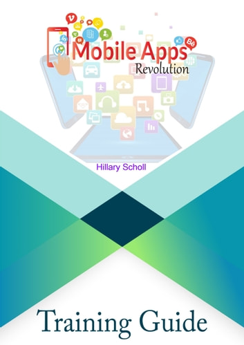 Mobile Apps Revolution ebook by Hillary Scholl