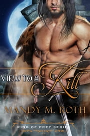 A View to a Kill - King of Prey, #2 ebook by Mandy M. Roth