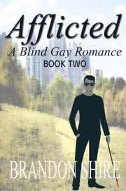 Afflicted II: A Blind Gay Romance ebook by Brandon Shire