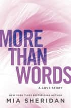 More Than Words - A Love Story ebook by Mia Sheridan