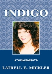 Indigo ebook by Latrell E. Mickler