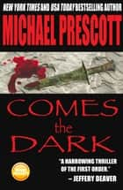 Comes the Dark ebook by Michael Prescott