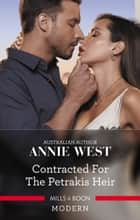 Contracted For The Petrakis Heir 電子書籍 by Annie West