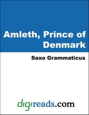 Amleth, Prince of Denmark ebook by Grammaticus, Saxo