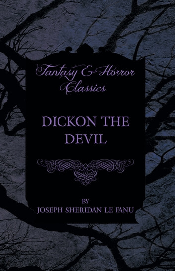 Dickon the Devil ebook by Joseph Sheridan Le Fanu