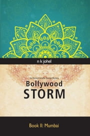 Bollywood Storm - Book II: Mumbai ebook by N K Johel