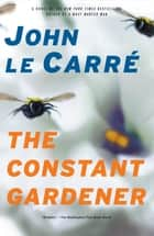 The Constant Gardener ebook by John le Carre