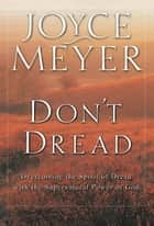 Don't Dread ebook by Joyce Meyer