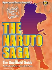 The Naruto Saga: The Unofficial Guide ebook by DH Publishing