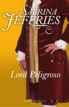 Lord Peligroso ebook by Sabrina Jeffries, Iolanda Rabascall