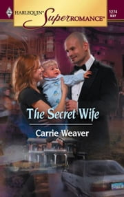 The Secret Wife ebook by Carrie Weaver