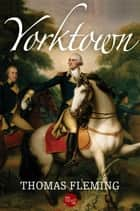 Yorktown ebook by Thomas Fleming