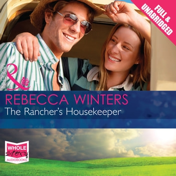 The Rancher's Housekeeper audiobook by Rebecca Winters