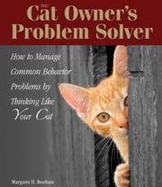 The Cat Owner's Problem Solver ebook by Margaret H. Bonham