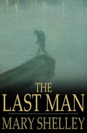 The Last Man ebook by Mary Wollstonecraft Shelley