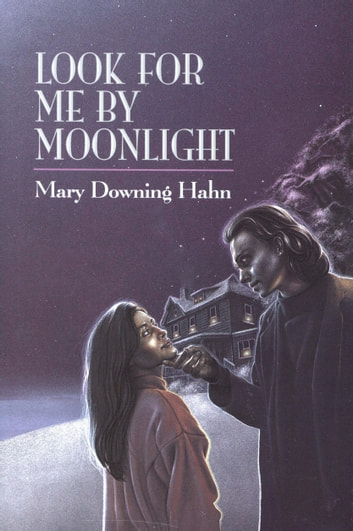 Look for Me by Moonlight eBook by Mary Downing Hahn