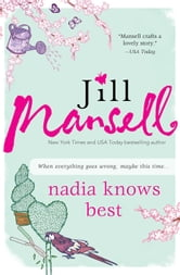 Nadia Knows Best - A funny British read about gardening, family, love, and following your heart ebook by Jill Mansell