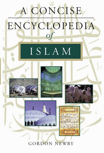 A Concise Encyclopedia of Islam ebook by Gordon Newby