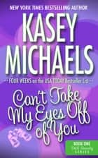 Can't Take My Eyes Off Of You (A Contemporary Romance) ebook by Kasey Michaels