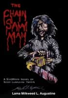 The Chainsaw Man ebook by Lama Milkweed L. Augustine